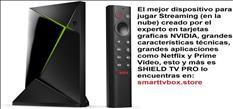 NVIDIA SHIELD TV PRO Videojuegos y TV en Streaming