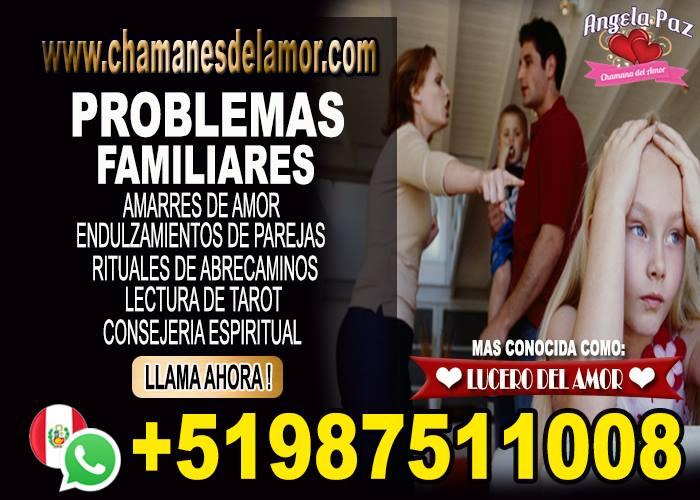PROBLEMAS FAMILIARES LO SOLUCIONO ANGELA PAZ +51987511008